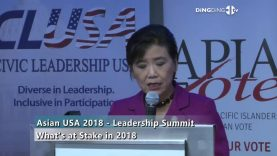ASIAN USA 2018 – Leadership Summit (What's at Stake in 2018 by Congresswoman Judy Chu)