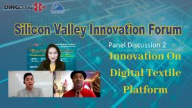 Silicon Valley Innovation Forum – Innovation Dialog between US and Asian                                                                  Panel Discussions 2:Innovation on Digital textile platform
