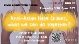 Opening Remarks-Civic Leadership Forum-Anti-Asian Hate Crimes, What Can We Do Together?