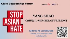 Yang Shao-Civic Leadership Forum-Anti-Asian Hate Crimes, What Can We Do Together?